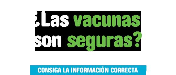 ¿Las vacunas son seguras?